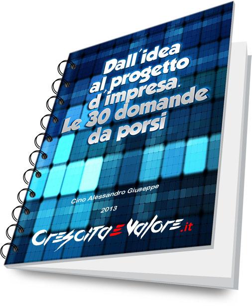 E-Book - Dall'idea al progetto d'impresa. Le 30 domande da porsi - Alessandro Cino